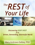 The REST of  Your Life <br>By Mary Andrews-Dalbey, PhD